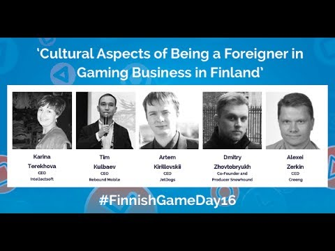 Panel Discussion  Cultural Aspects of Being a Foreigner in Gaming Business in Finland