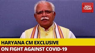 How Prepared Is Haryana To Fight Coronavirus?: Manohar Lal Khattar Speaks Exclusive On India Today