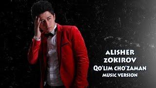 Alisher Zokirov Qo Lim Cho Zaman Алишер Зокиров Кулим чузаман Music Version