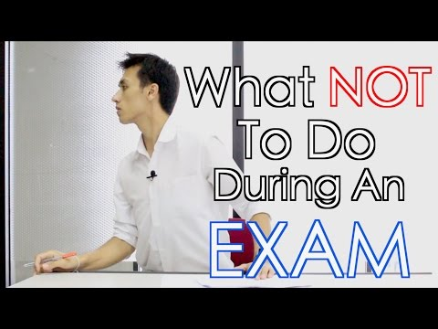 What NOT To Do During An Exam