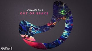 Schameleon - Out Of Space (Original Mix) - Official Audio