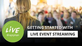 Getting started with live event streaming