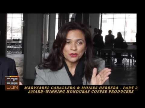 Marysabel Caballero & Moises Herrera Honduras Coffee Producers Coffee Con Interview Part 2