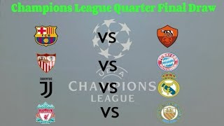 Official Result of the UCL DRAW Quarter Finals Champions League 2018