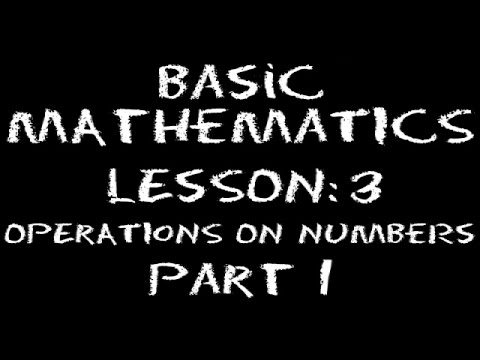 Basic Math: Lesson 3 - Operations on Numbers -- Part 1