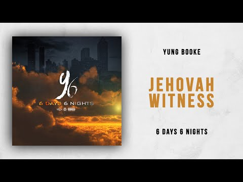 Yung Booke - Jehovah Witness (6 Days 6 Nights)