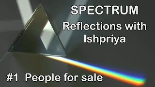 Ishpriya SPECTRUM #1: People for sale