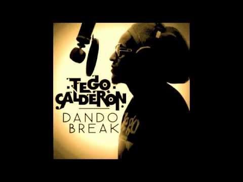 Dando Break   Tego Calderón