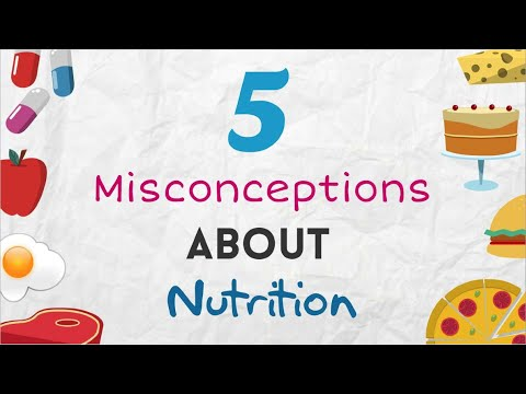 Five misconceptions about nutrition