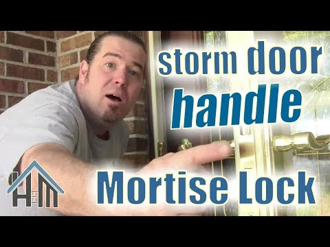 How To Replace Storm Door Lock Handle Mortise Easy