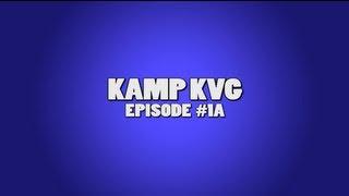 The BHL Life: Kamp KVG (Episode 1A)