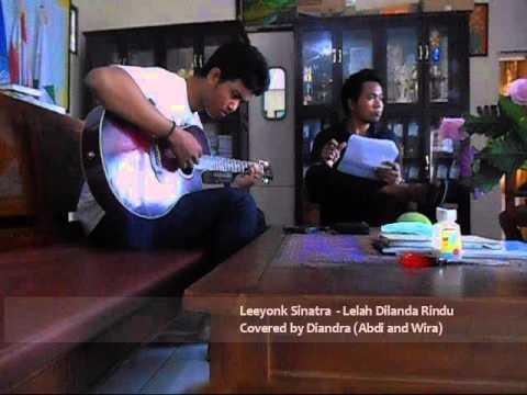 Leeyonk Sinatra - Lelah Dilanda Rindu (Covered by Diandra)