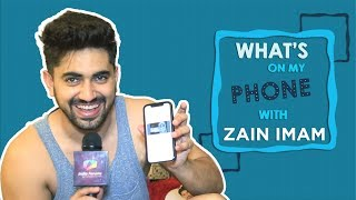What's On My Phone With Zain Imam | Phone Secrets Revealed | Exclusive