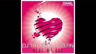 DJ THT feat. Auzern - Here We Are (Radio Edit)