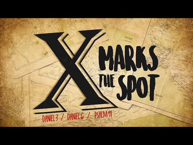 X Marks the Spot Part One with Pastor Brian Clark