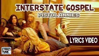 Pistol Annies - Interstate Gospel (Lyrics Video)