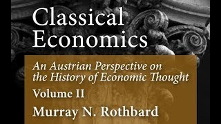 Classical Economics (Chapter 5, Part 1: Monetary & Banking Thought, I: Early Bullionist Controversy)