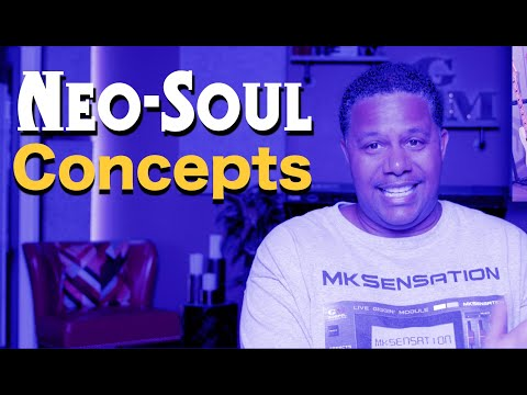 Neo-Soul Concepts And The Art Of The Sound