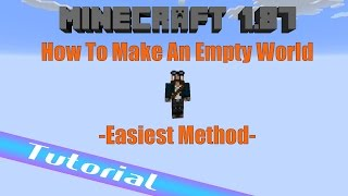 Minecraft 1.87 How To Make An Empty World (Void World) -Vanilla-