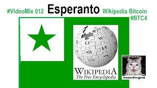 VideoMix 012 Esperanto Neutral International Language Wikipedia Education Bitcoin #BTC4 History NWO