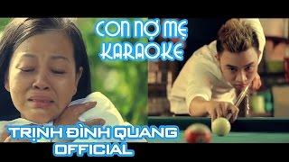 [Karaoke] Con Nợ Mẹ - Trịnh Đình Quang Official | Nhạc trẻ hay nhất 2016