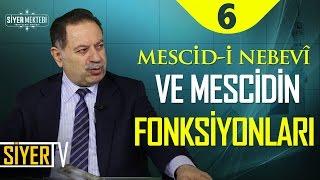 Mescid-i Nebevî ve Mescidin Fonksiyonları | Prof. Dr. Mustafa Ağırman (6. Ders)