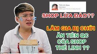 Shope Thế Linh (thelinhstore) trên SHOPEE lừa đảo? LÂM GIA ăn tiền quảng cáo?? | MUA HÀNG ONLINE