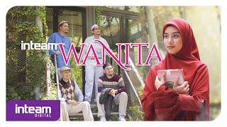 Inteam • Wanita (Official Music Video)