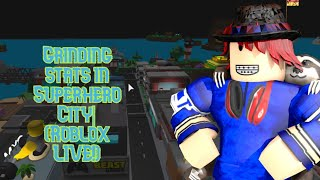 Grinding stats in Superhero City | (Roblox LIVE!)