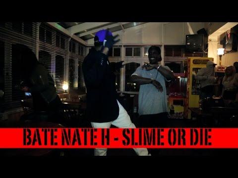 Bate Nate H - Slime Or Die (Music Video)