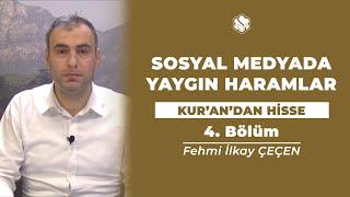Kur'an'dan Hisse | SOSYAL MEDYADA YAYGIN HARAMLAR (4.Bölüm)