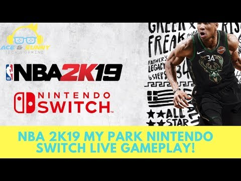 NBA 2k19 MY PARK LIVE NINTENDO SWITCH! AGENT 00 IS WRONG! 2k19 FOR THE NINTENDO SWITCH IS LIT!