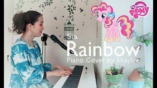 Sia - Rainbow (From The 'My Little Pony) / Piano Cover by Shaylee Video