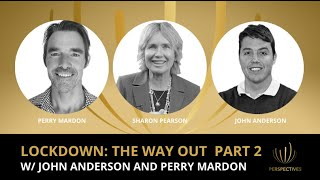 Lockdown: The Way Out Pt.2 w/ John Anderson & Perry Mardon | #PERSPECTIVES with Sharon Pearson