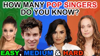 How Many POP Singers Do You Know?   From EASY to HARD