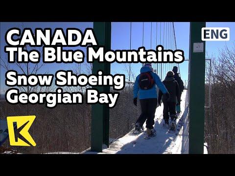 【K】Canada Travel-The Blue Mountains[캐나다 여행-블루 마운틴]스노우 슈잉, 조지안 베이/Georgian Bay/Lake/SnowShoeing