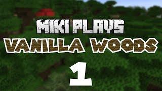 Gambar cover Miki Plays Vanilla Woods - Episode 01: Spawn