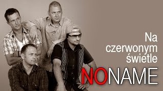 No Name - Na czerwonym świetle (Official Video)