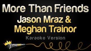 Jason Mraz Meghan Trainor More Than Friends Karaoke Version