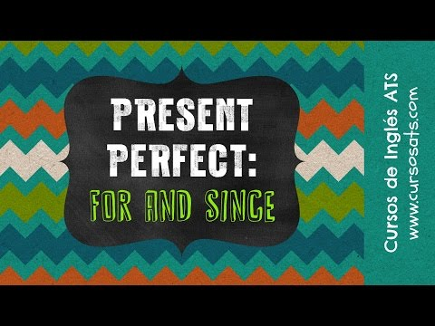 Present Perfect For And Since Youtube