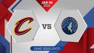 Cleveland Cavaliers vs Minnesota Timberwolves: January 8, 2018