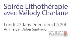 Soirée Lithothérapie avec Mélody Charlane & Didier Santiago