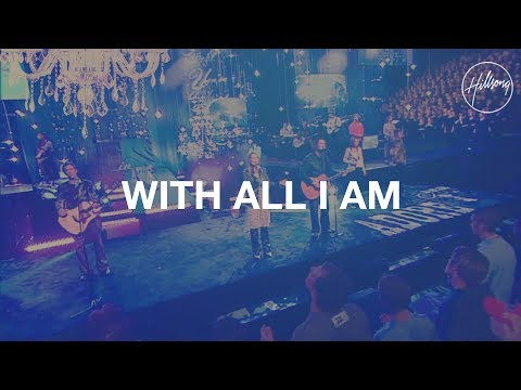 With All I Am  Hillsong Worship