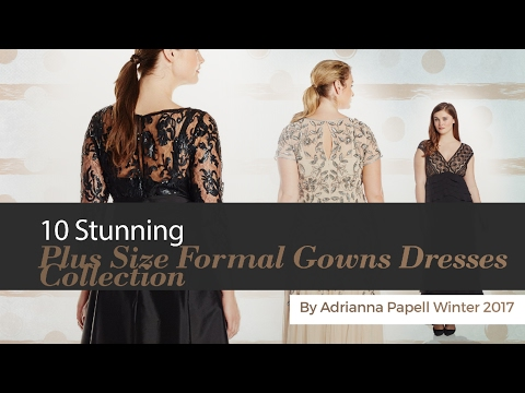 10 Stunning Plus Size Formal Gowns Dresses Collection By Adrianna Papell Winter 2017