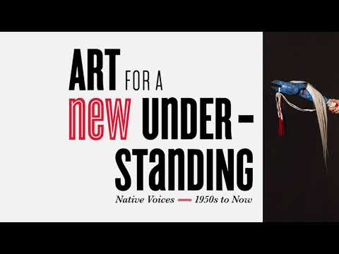 Art For a New Understanding: Native Voices, 1950's to Now