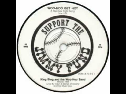Woo Hoo Get Hot (A Boston Red Sox Fight Song) 1986 - King Bing