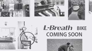L-Breath BIKE 予告