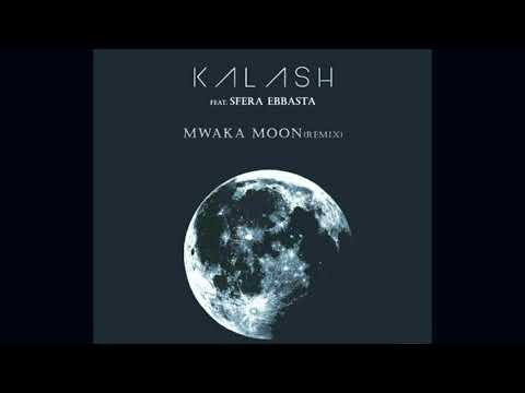 Kalash feat Sfera Ebbasta - Mwaka Moon RMX