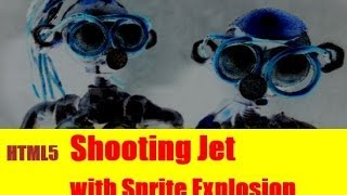 [Vietnamese] (3J2) HTML5 Game Shooting Jet with Sprite Explosion