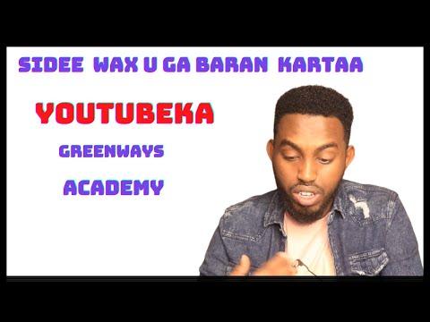 SIDEE WAX UGA BARAN KARTAA YOUTUBEKA GREENWAYS ACADEMY || Halkaan Ka Daawo !!!